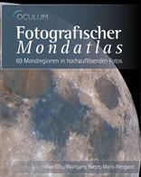 Fotografischer Mondatlas: 69 Mondregionen in hochaufl�senden Fotos